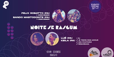 06/12 - SIM 2019 | NOITE SE RASGUN FEAT. LAMBATERIA NO MUNDO PENSANTE