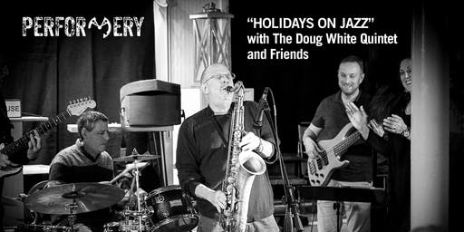 Performery with The Doug White Quintet & Special Guests