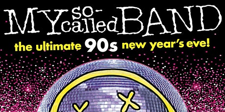 My So-Called Band: The Ultimate 90s New Year's Eve! tickets