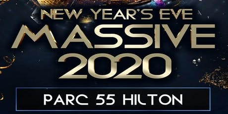 NYE Massive 2020 Parc 55 Hilton - Union Square San Francisco tickets