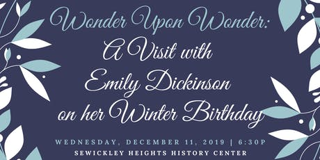 Wonder Upon Wonder: A Visit with Emily Dickinson on her Winter Birthday tickets