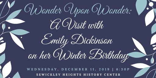 Wonder Upon Wonder: A Visit with Emily Dickinson on her Winter Birthday