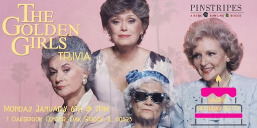 Golden Girls Trivia at Pinstripes Oak Brook