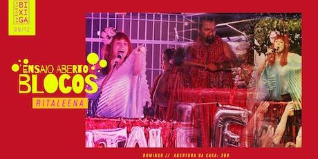 08/12 - ENSAIO ABERTO | BLOCO RITALEENA NO ESTÚDIO BIXIGA ingressos
