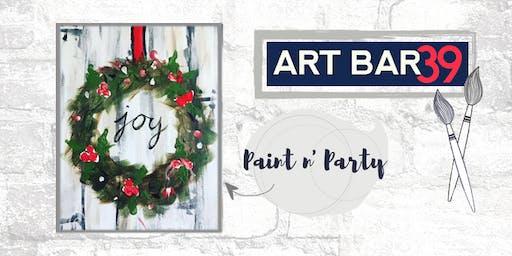 Paint & Sip   ART BAR 39   Public Event   Holiday Wreath