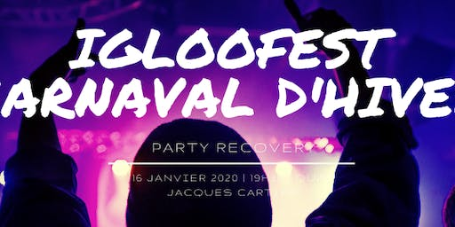 PARTY RECOVERY CARNAVAL DROIT - IGLOOFEST