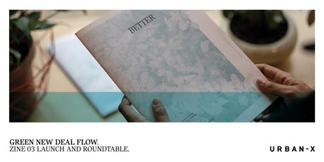Green New Deal Flow: ZINE 03 Launch and Roundtable. tickets