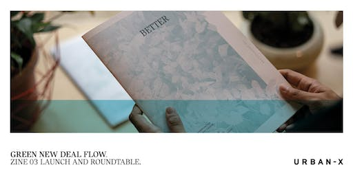 Green New Deal Flow: ZINE 03 Launch and Roundtable.