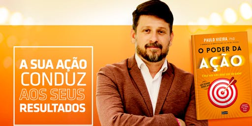 PALESTRA O PODER DA AÇÃO - TIRE A SUA VIDA IDEAL DO PAPEL!