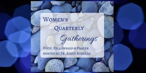 Women's Quarterly Gathering with Fr. Steven Borello