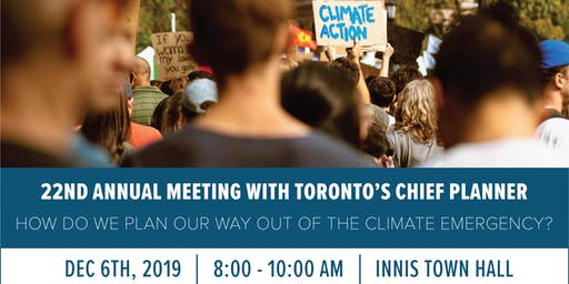 22nd Annual Meeting with Toronto's Chief Planner