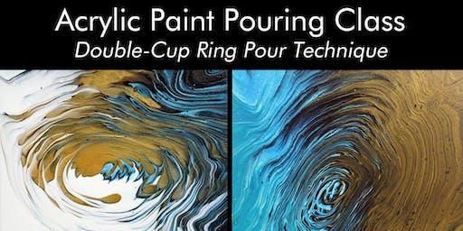 Acrylic Paint Pouring Class - Double-Cup Ring Pour Technique