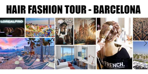 HAIR FASHION TOUR - BARCELONA