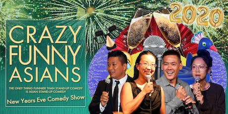 """Crazy Funny Asians"" A 2020 New Years Eve Comedy Showcase tickets"