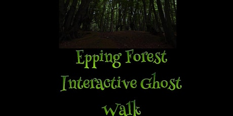 THE EPPING FOREST INTERACTIVE GHOST WALKS, ESSEX 31/1/2020 tickets