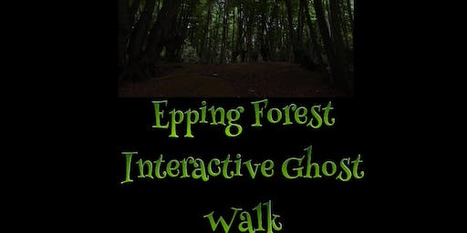 THE EPPING FOREST INTERACTIVE GHOST WALKS, ESSEX 31/1/2020