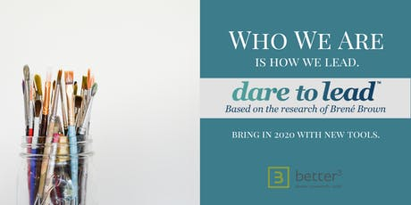 Dare To Lead™  : Courageous Leadership 2 Day Workshop tickets