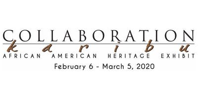 Collaboration: Karibu-African American Heritage Exhibit