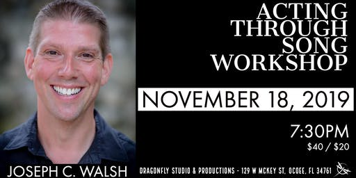 ACTING THROUGH SONG WORKSHOP with JOSEPH C. WALSH