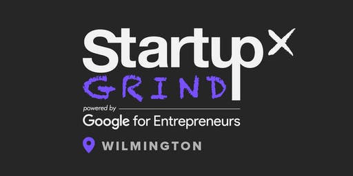 Startup Grind Wilmington - Bryce Fender and Joel Amin (WilmInvest)