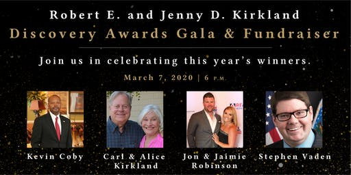 Robert E. and Jenny D. Kirkland Discovery Awards Gala and Fundraiser