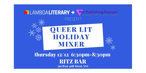 Queer Lit Holiday Mixer with Publishing Triangle and Lambda Literary