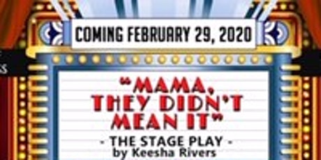 """"""" Mama, They Didn't Mean It"""" Stage Play! tickets"""