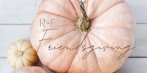 R+F Friendsgiving