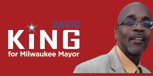 David King for Milwaukee Mayor Meet & Greet Fundraiser