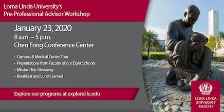 Loma Linda University's Pre-Professional Advisors Workshop tickets