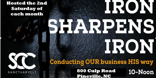 IRON SHARPENS IRON: Conducting OUR business HIS way