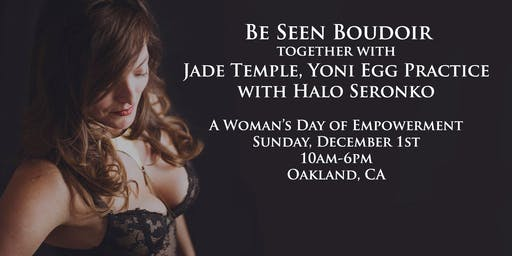 Be Seen Boudoir & Jade Temple Yoni Egg Practice