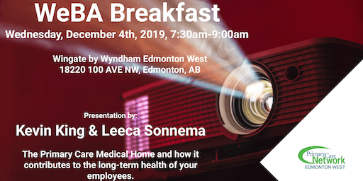 WeBA Presents - Breakfast with Kevin King & Leeca Sonnema of Primary Care Network