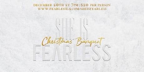 She is Fearless Christmas Banquet tickets