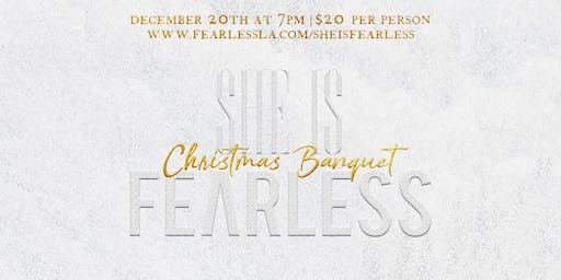 She is Fearless Christmas Banquet