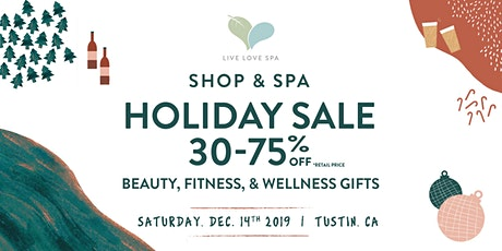 SHOP & SPA : A Wellness Holiday Sale by Live Love Spa tickets