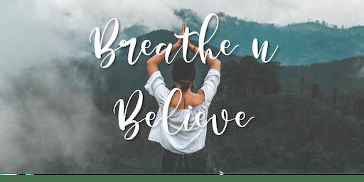 Breathe & Believe - Power Up Your Dreams & Successes