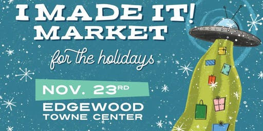 I Made It! for the Holidays:  Edgewood Towne Center
