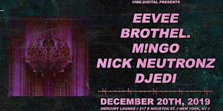 eevee, brothel., M!NGO, Nick Neutronz b2b Djedi tickets