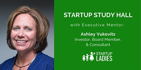 Startup Study Hall with Ashley Vukovits tickets