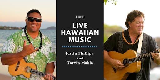 JUSTIN PHILLIPS & TARVIN MAKIA: FREE, LIVE HAWAIIAN MUSIC PERFORMANCE