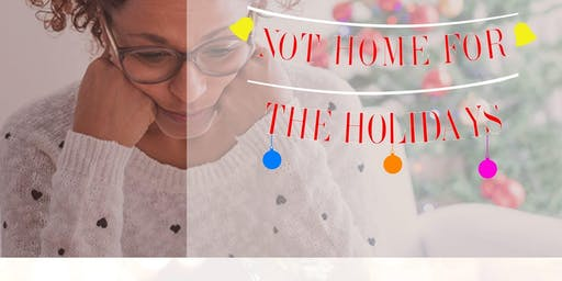 Not Home For The Holidays. Mental Health and the Holiday Season