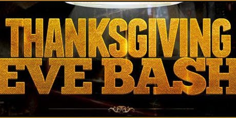 ►Thanksgiving Eve Bash 2019◄(3-Floors + FREE Entry) tickets