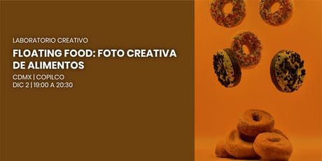 Laboratorio Creativo | Floating Food: Foto creativa de alimentos boletos