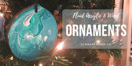 Holiday Ornaments at Maker House Co. tickets
