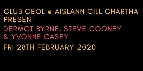 Dermot Byrne, Steve Cooney & Yvonne Casey tickets