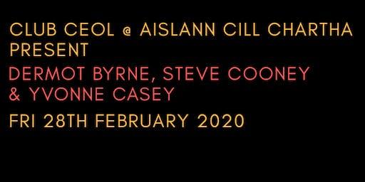 Dermot Byrne, Steve Cooney & Yvonne Casey