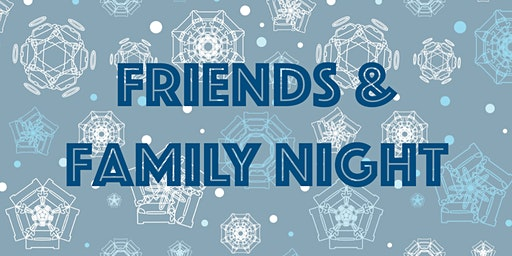 Friends & Family Night
