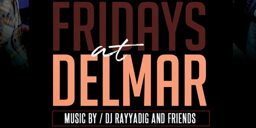 Fridays  @ Delmar Kitchen & Bar