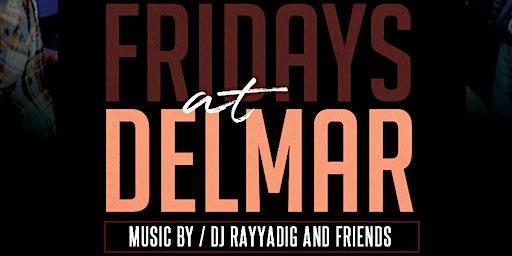 Fridays  @ Delmar Kitchen & Bar